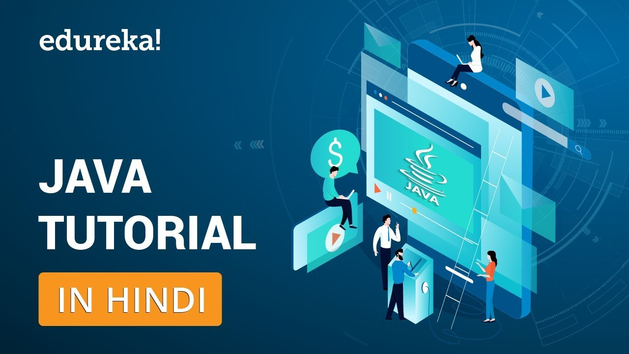 Java Tutorial in Hindi | Java Programming in Hindi | Java Certification Training | Edureka Hindi