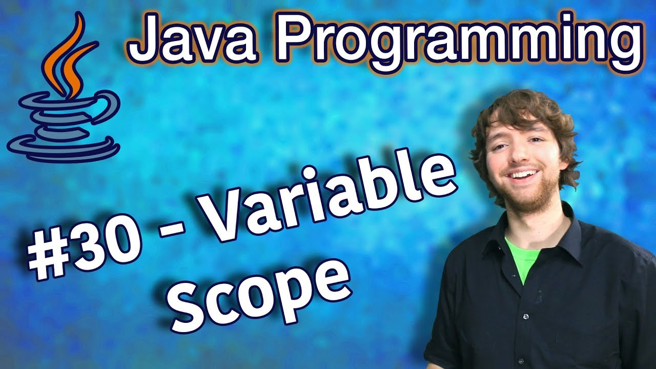 Java Programming Tutorial 30 – Variable Scope with Nested Control Flow