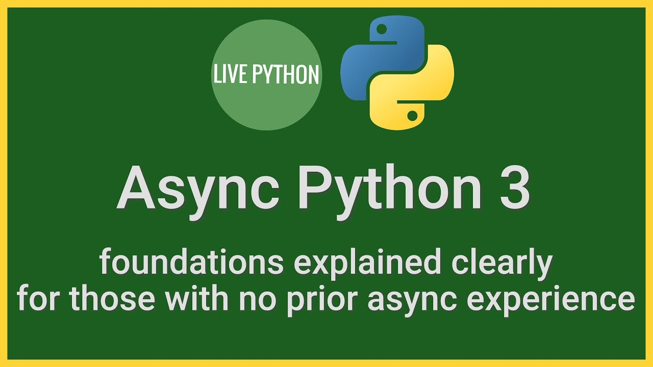 Async Python Tutorial: Foundations for those with no prior async experience