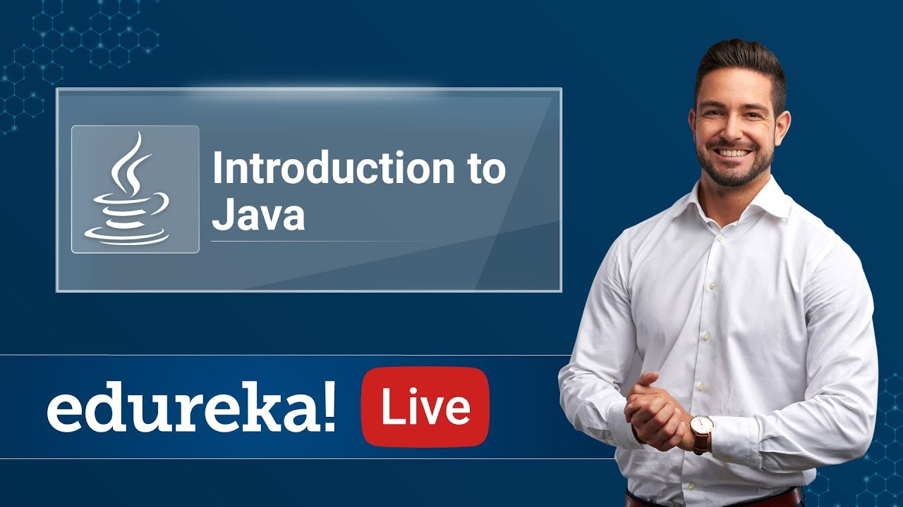 Java Live – 1 | Introduction to Java | Java Tutorial for Beginners | Java Training  | Edureka
