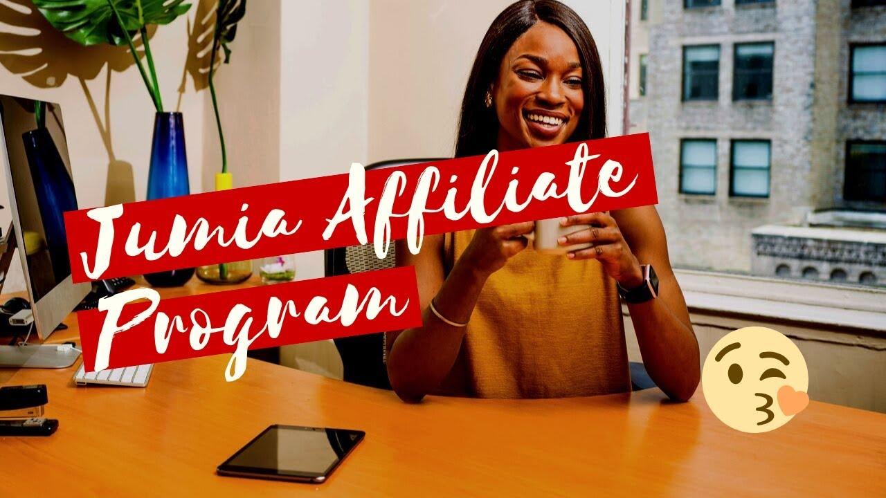 Jumia Affiliate Program Tutorial – 2019 [Part-1]