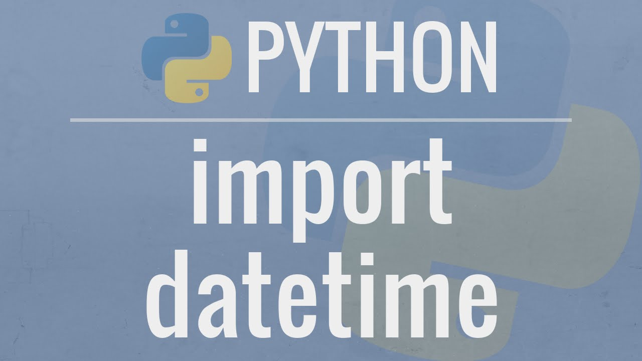 Python Tutorial: Datetime Module – How to work with Dates, Times, Timedeltas, and Timezones