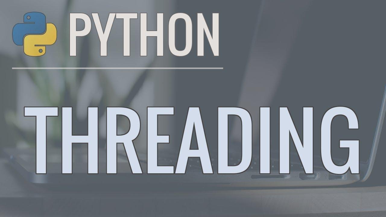Python Threading Tutorial: Run Code Concurrently Using the Threading Module