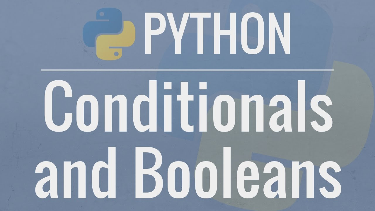 Python Tutorial for Beginners 6: Conditionals and Booleans – If, Else, and Elif Statements