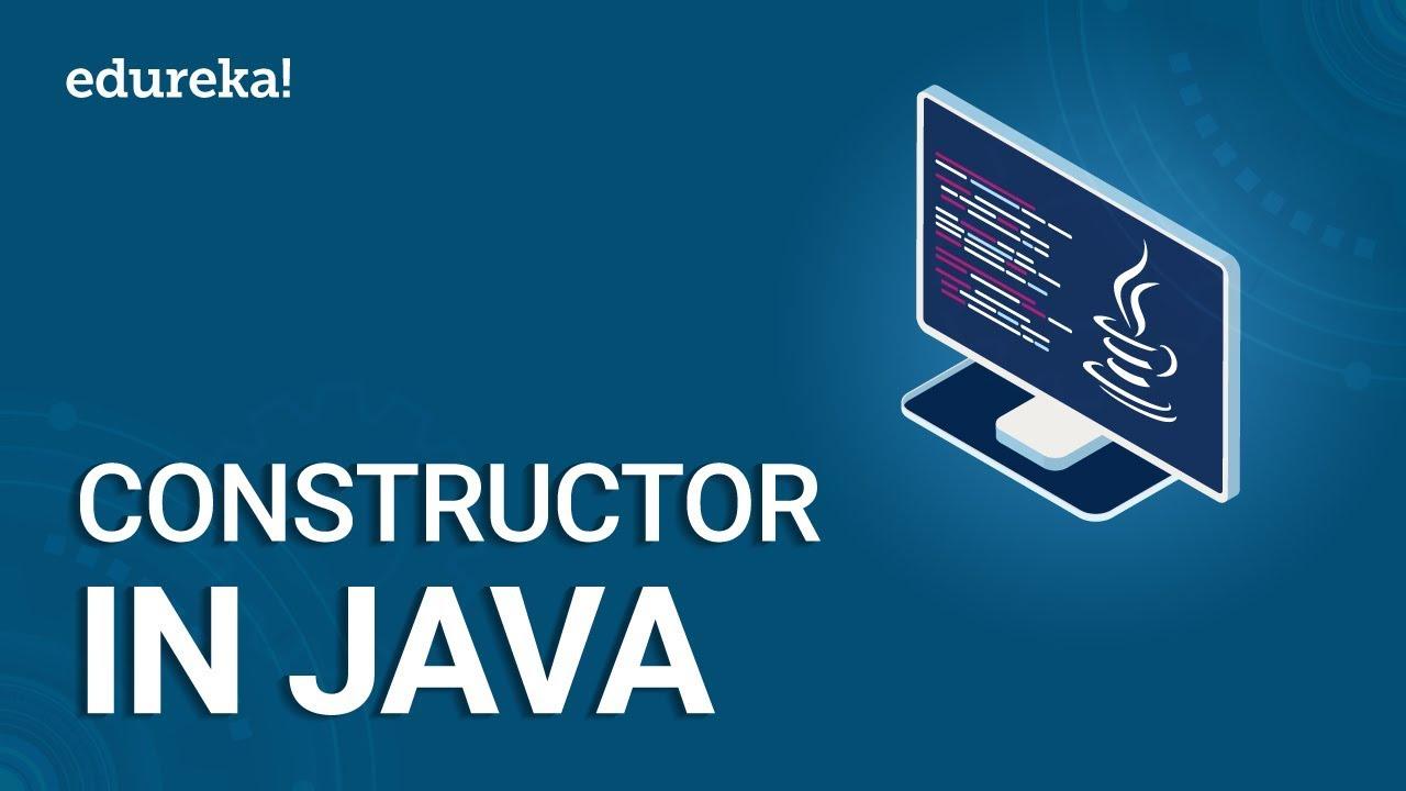 What are Constructors in Java | Types of Java Constructors | Java Tutorial | Java Training | Edureka