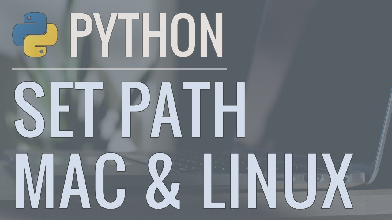 Python Tutorial: How to Set the Path and Switch Between Different Versions/Executables (Mac & Linux)