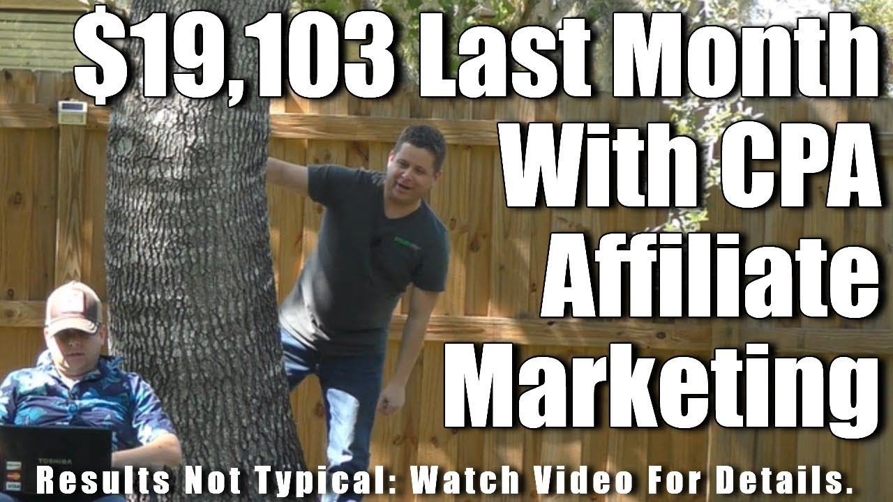 Affiliate CPA Marketing Tutorial For Beginners: How I Made $19,103 Last Month