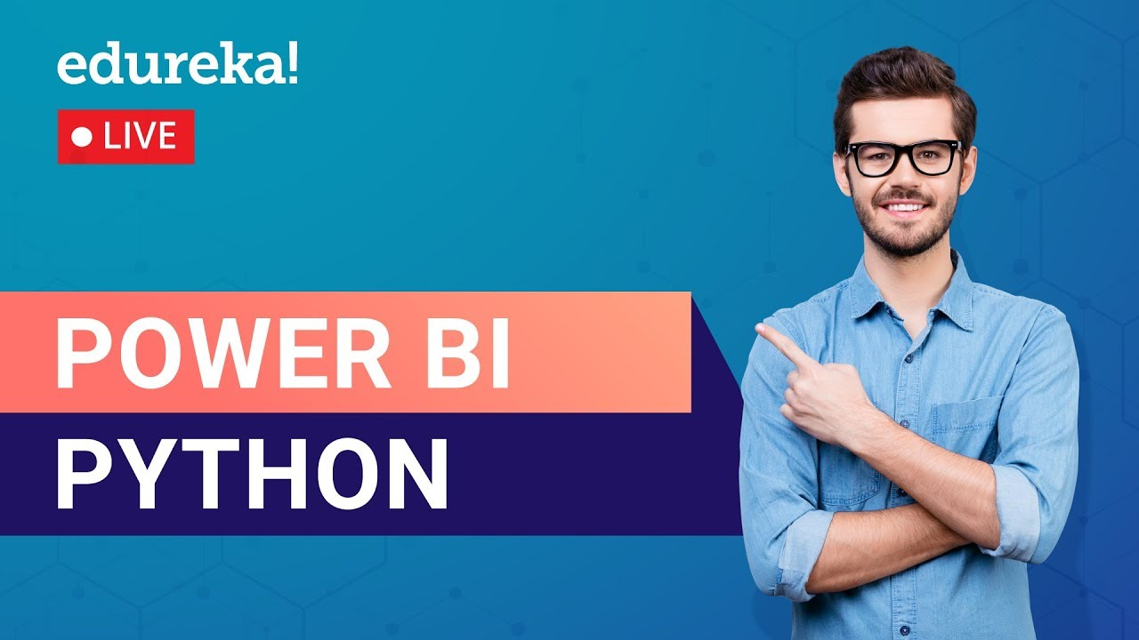Power BI Python Tutorial | Python with Power BI | Power BI Tutorial | Edureka | Power BI Live – 1