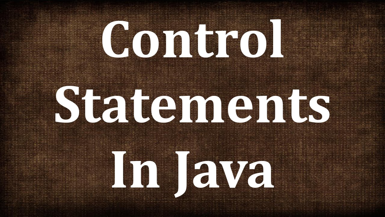 Java Tutorial # 6 | Control Statements in Java – Part 1 | JAVA9S.com