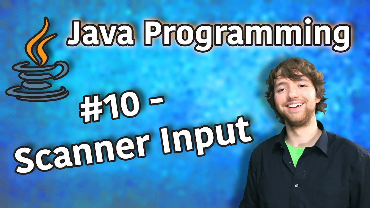 Java Programming Tutorial 10 – Scanner Input