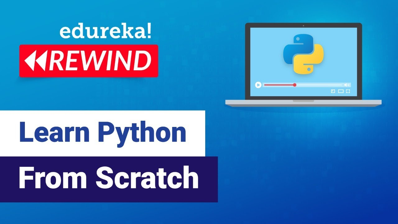 Learn Python from Scratch | Python Tutorial for Beginners | Edureka | Python Rewind – 1