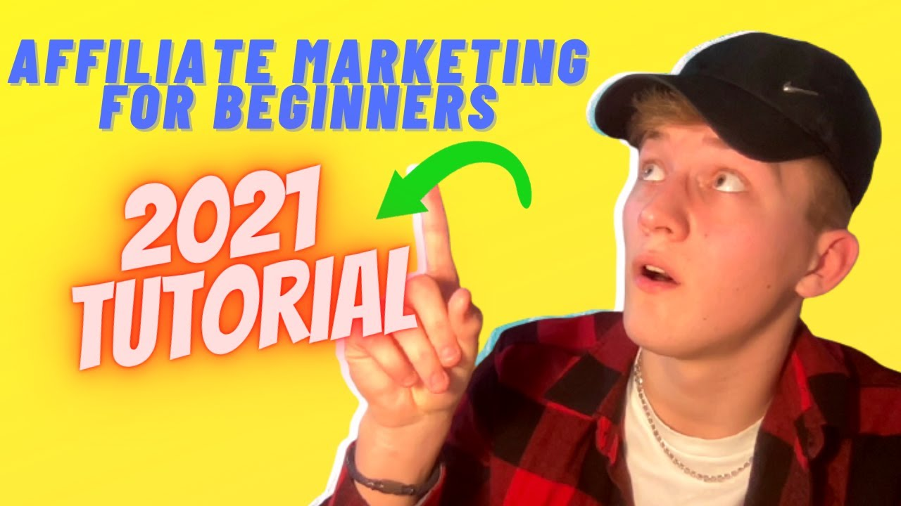 Affiliate Marketing Tutorial 2021 | Step By Step Guide For Beginners