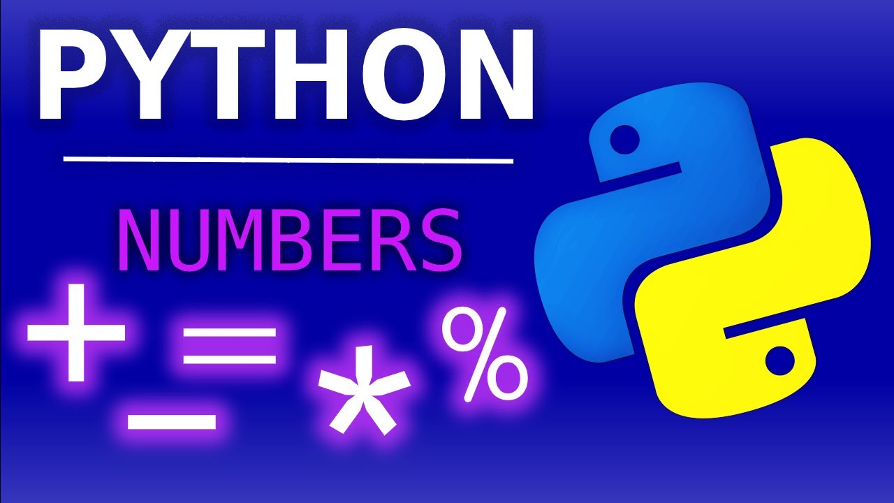 Python Tutorial #3 [Beginners] – Numbers & Operators