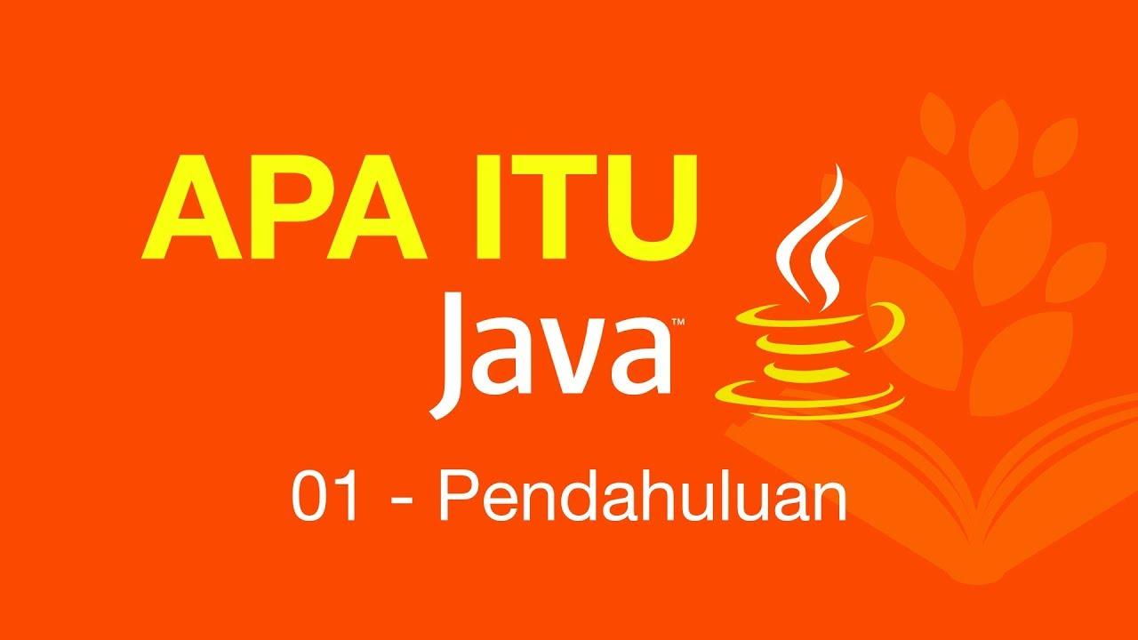 Belajar Java [Dasar] – 01 – Apa itu Java?