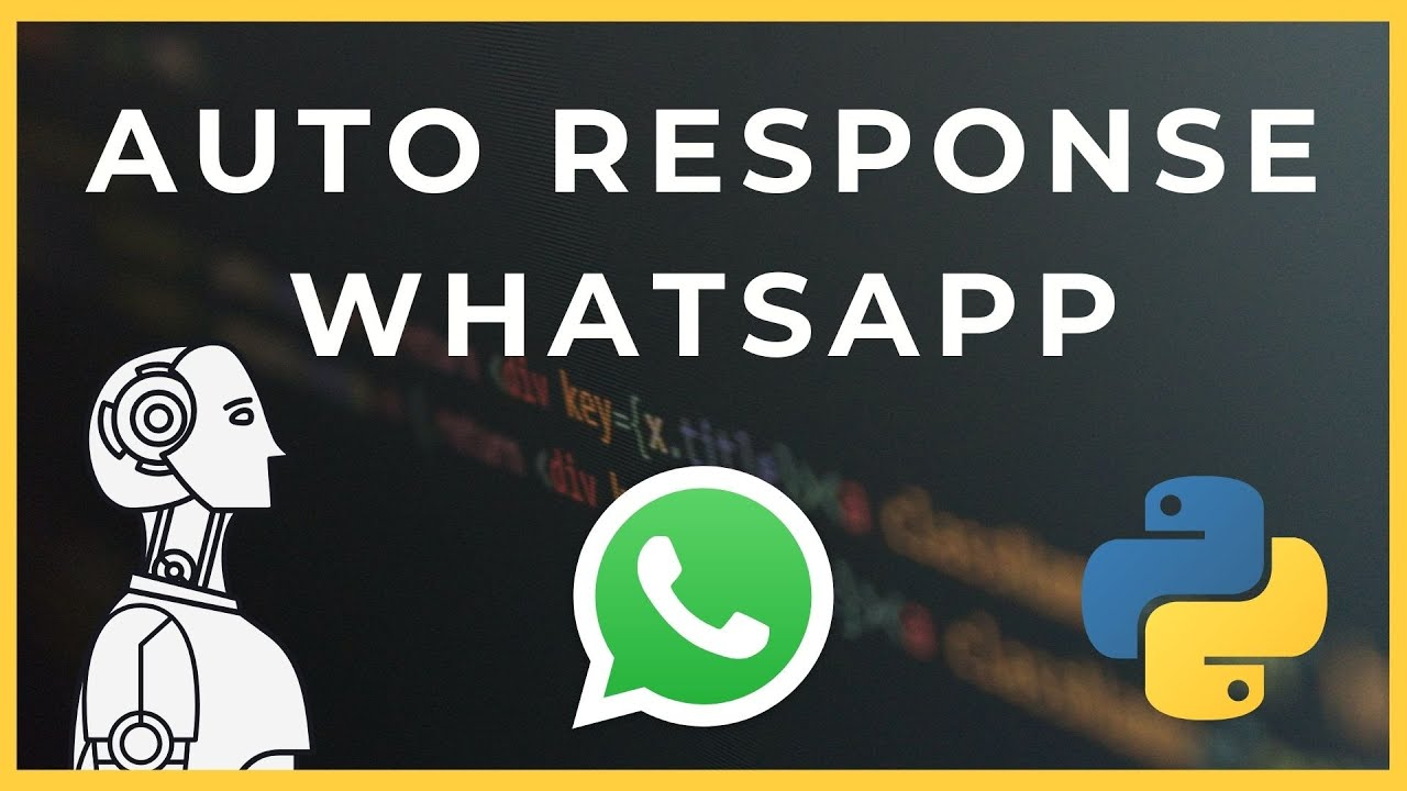 WhatsApp Auto Response Bot in Python Tutorial (PART 1)