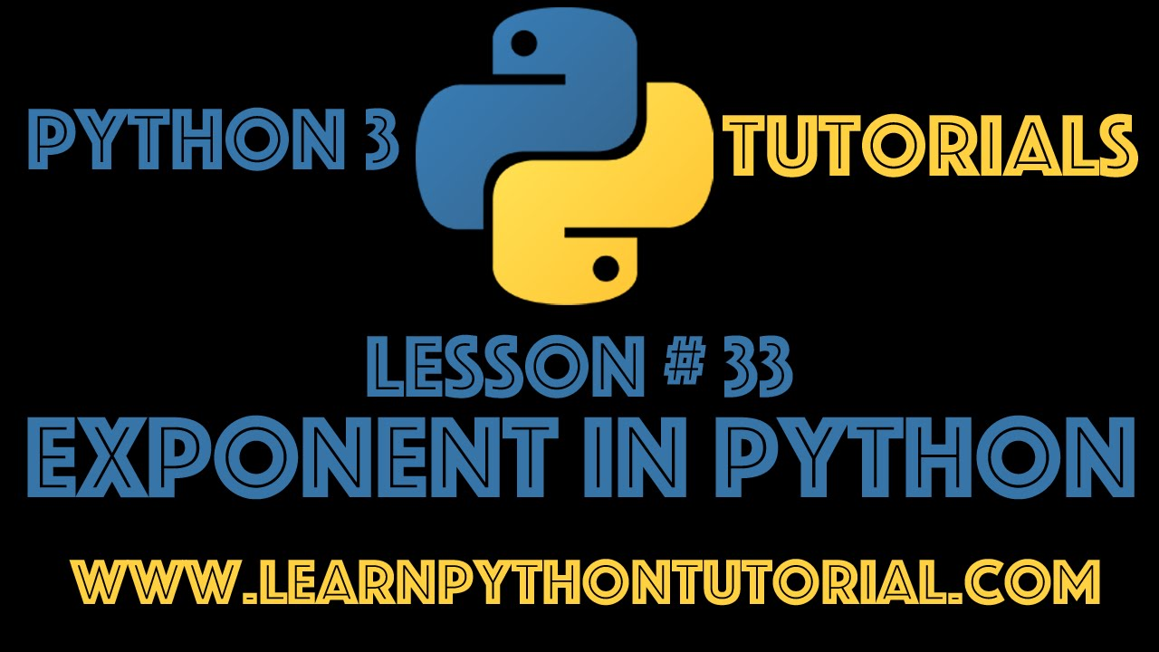 Python Tutorial: Python Exponent #33