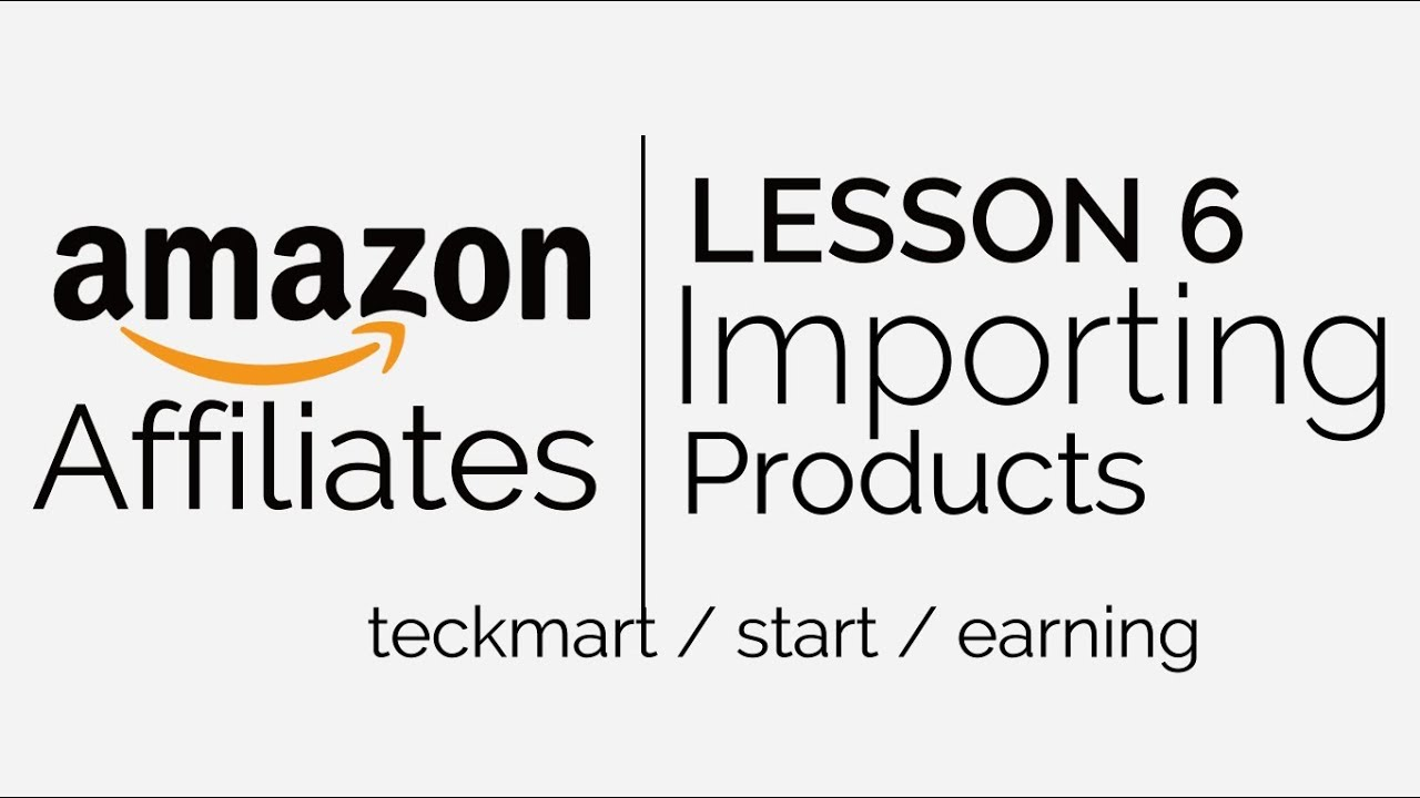 Lesson 6 Importing Products Amazon Affiliate Website Hindi 2019