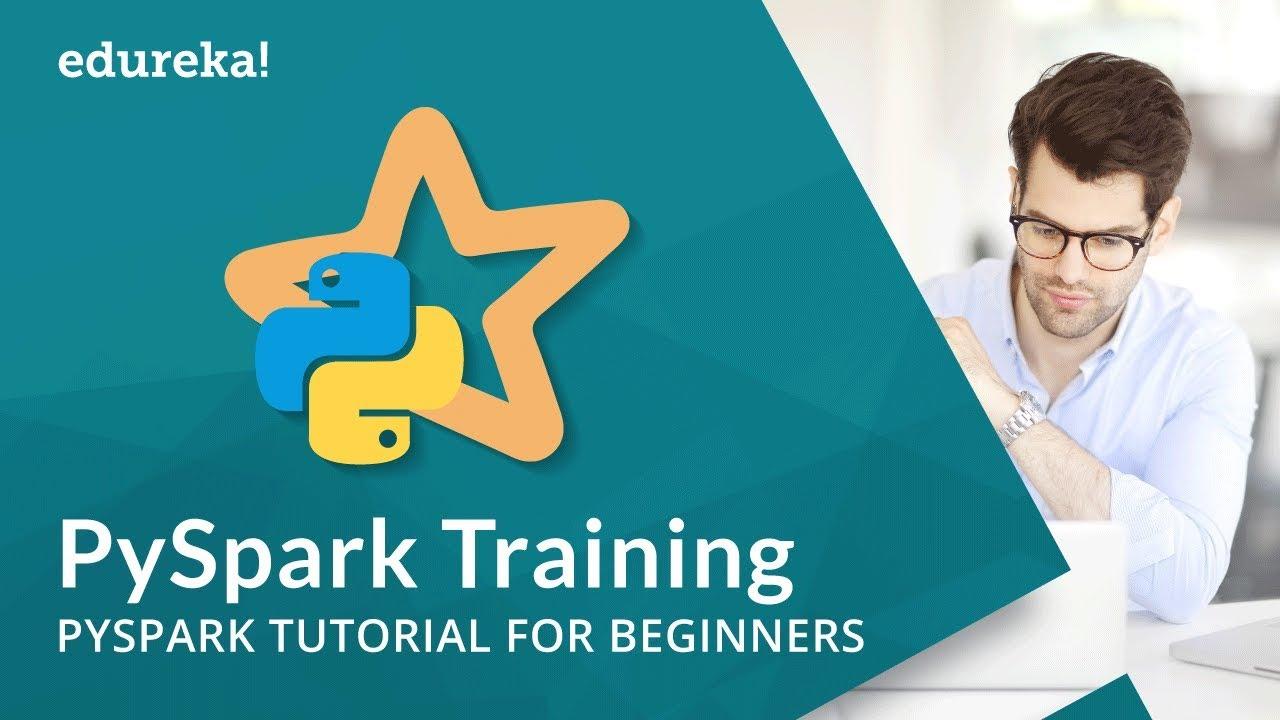 PySpark Training | PySpark Tutorial for Beginners | Apache Spark with Python | Edureka