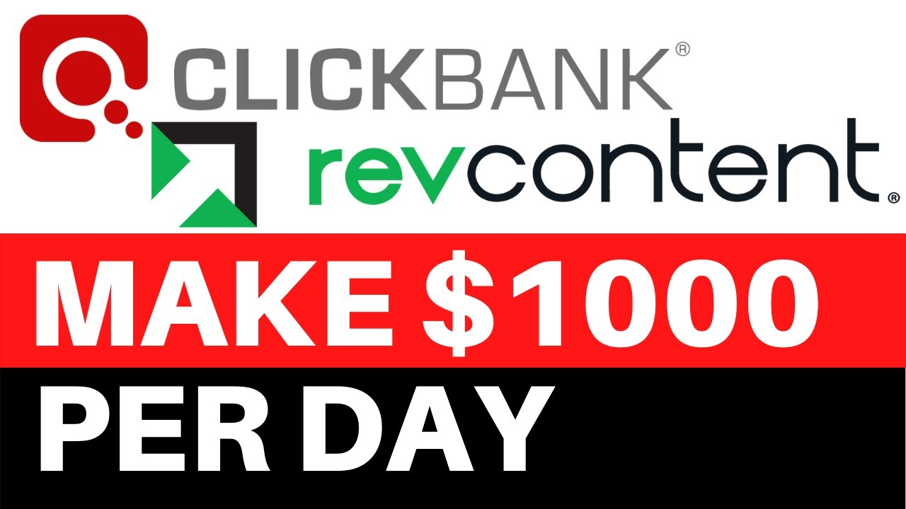 Make $1000 Per Day On Clickbank and Revcontent [FULL TUTORIAL]