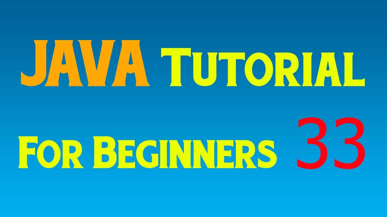 Java Tutorial for Beginners – 33 – More on methods 3