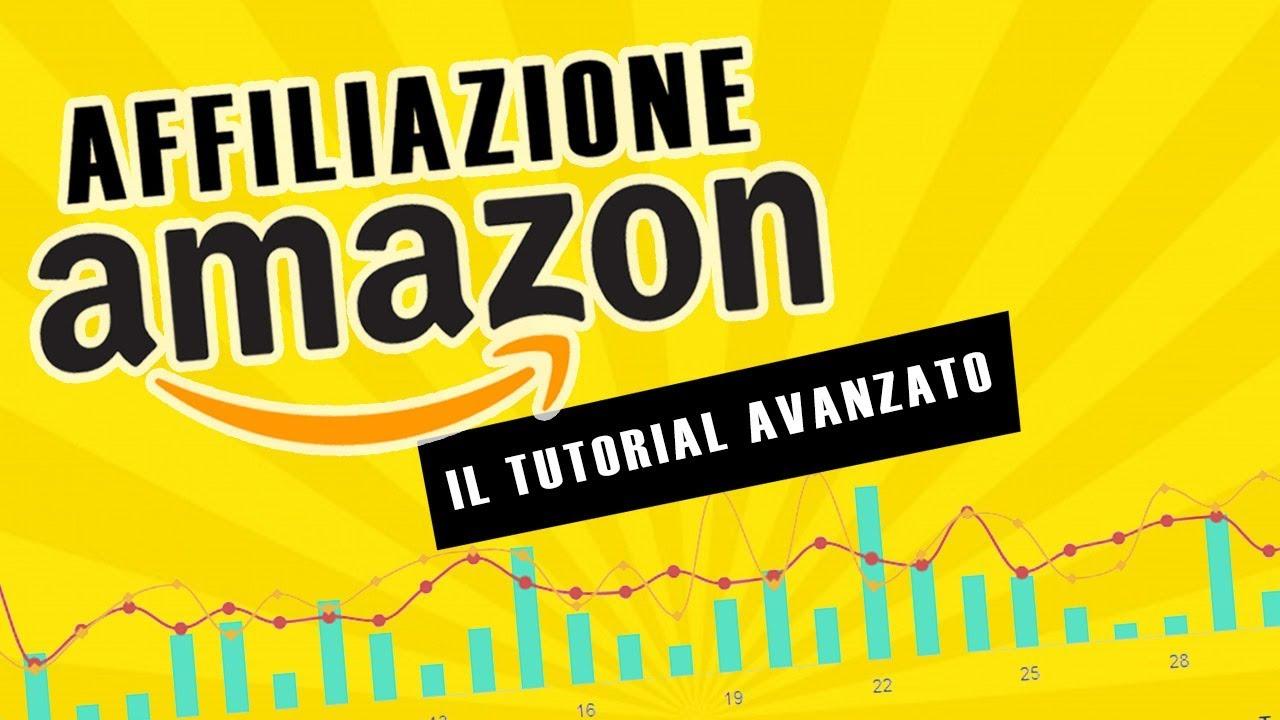 Affiliazione Amazon – Tutorial Avanzato (spiegato in modo semplice) per guadagnare con Amazon