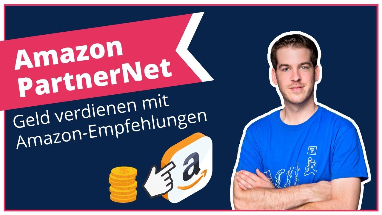 Geld verdienen mit Amazon Produktempfehlungen | Amazon PartnerNet – Tutorial 2021 | Partnerprogramm