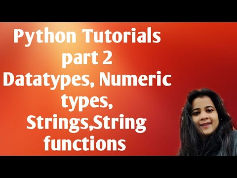Python tutorial part 2 | DataTypes | Casting | Numbers |String | String functions