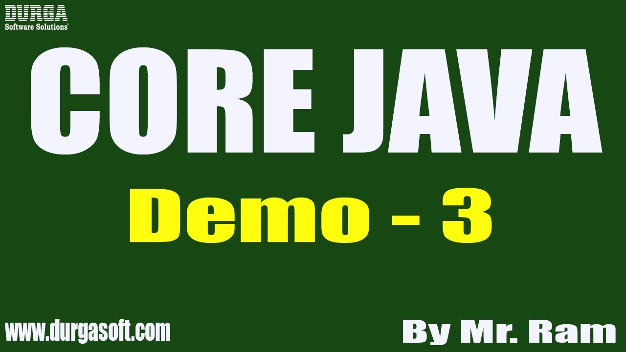 CORE JAVA tutorials || Demo – 3 || by Mr. Ram On 21-04-2021 @8PM IST