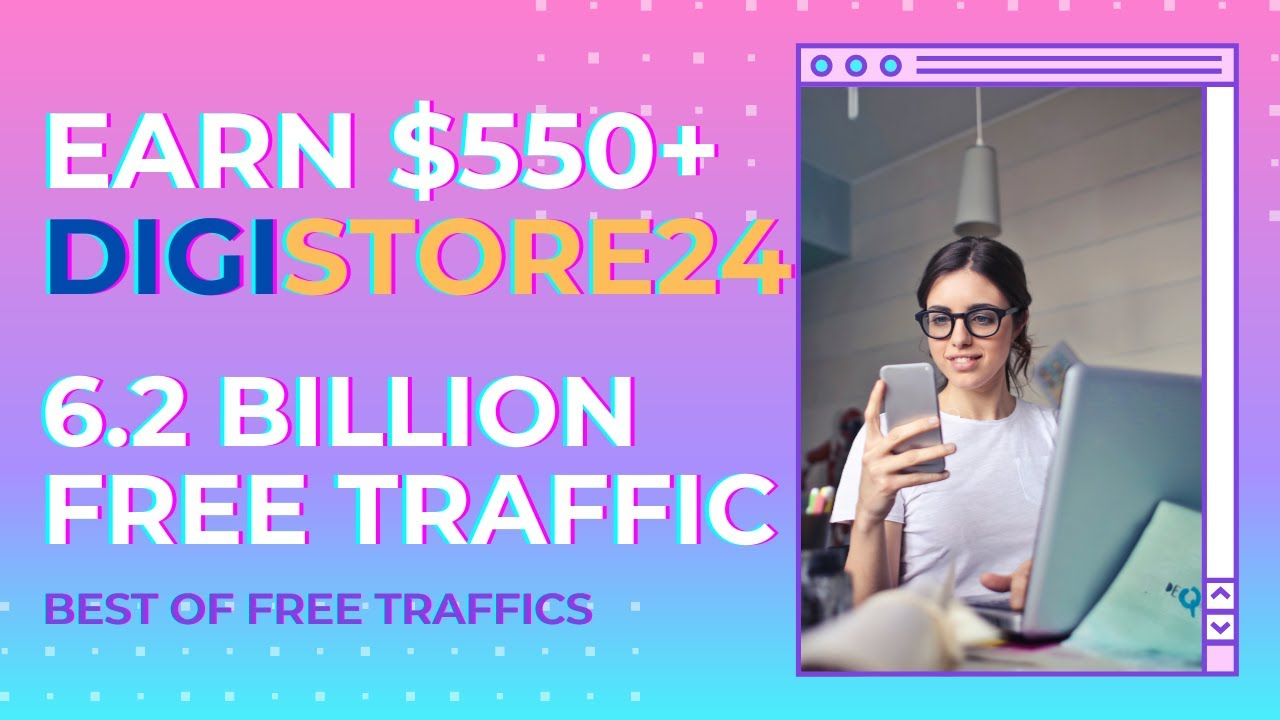 EARN $550+ On DigiStore24 With Free TARGETED Traffic, Affiliate Marketing For Beginners, Digistore