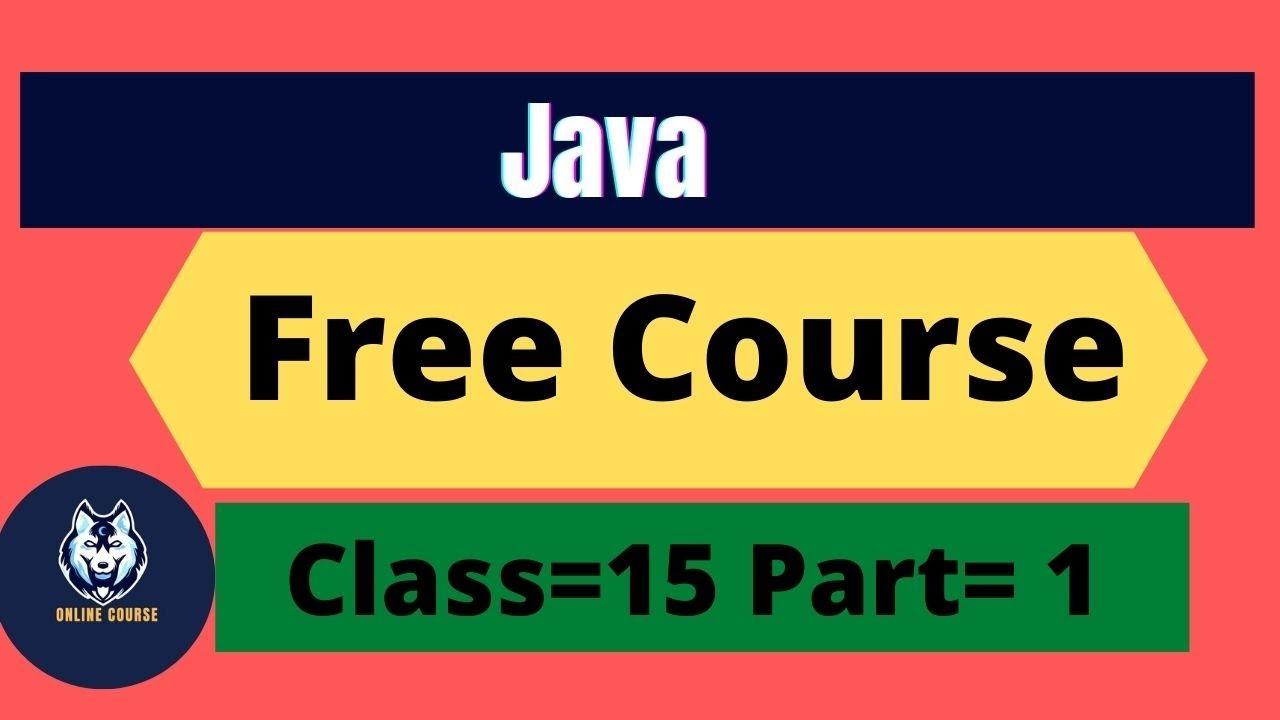 Java Class 15 Part 1 Java Course Bangla Tutorial