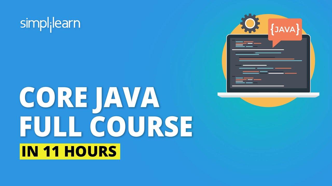 Java Tutorial For Beginners [2021] | Java Full Course In 11 Hours | Java Programming | Simplilearn