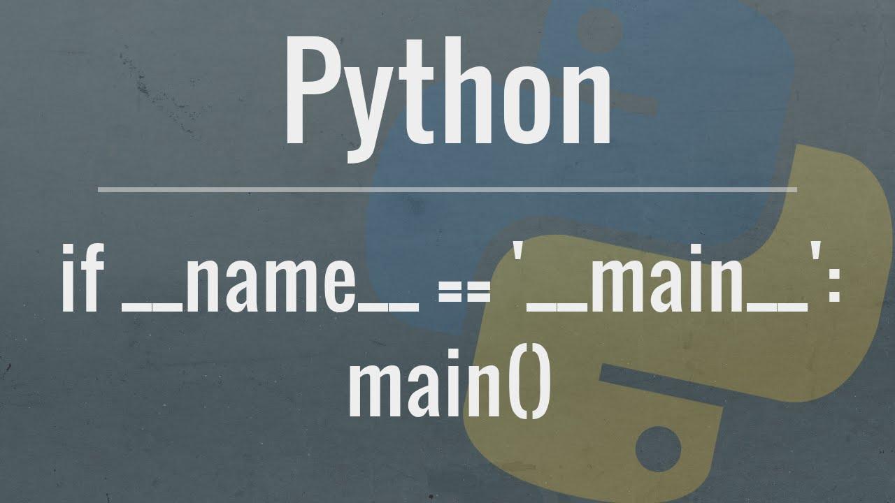Python Tutorial: if __name__ == '__main__'