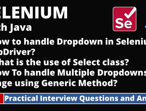 Part8-Selenium with Java Tutorial | Practical Interview Questions and Answers | DropDowns