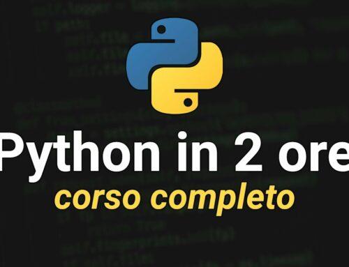 Python Tutorial Italiano – Corso Python per Principianti in 2 Ore